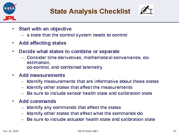 State Analysis Checklist • Start with an objective – a state that the control