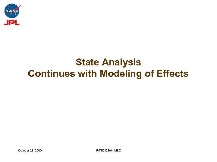 State Analysis Continues with Modeling of Effects State Effects Model Measurement Model Command Model