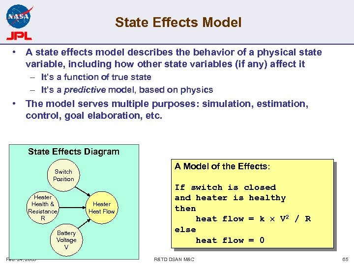 State Effects Model • A state effects model describes the behavior of a physical