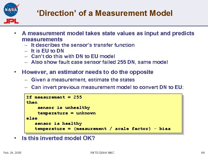 'Direction' of a Measurement Model • A measurement model takes state values as input
