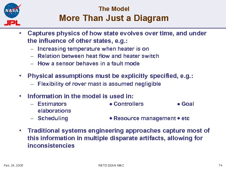 The Model More Than Just a Diagram • Captures physics of how state evolves