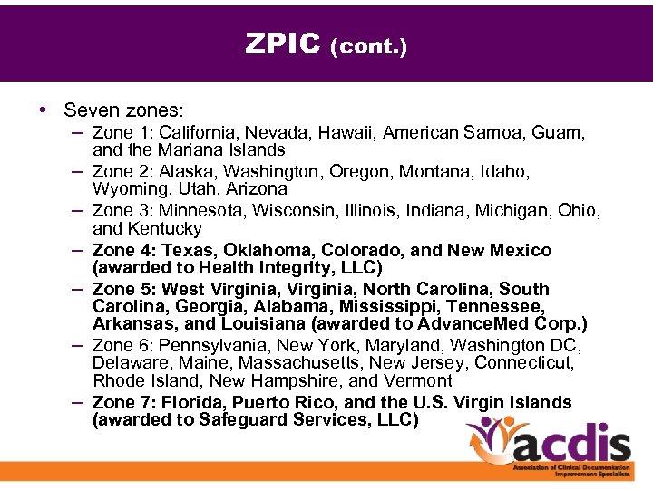 ZPIC (cont. ) • Seven zones: – Zone 1: California, Nevada, Hawaii, American Samoa,