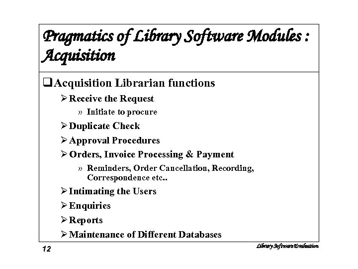 Pragmatics of Library Software Modules : Acquisition q. Acquisition Librarian functions Ø Receive the