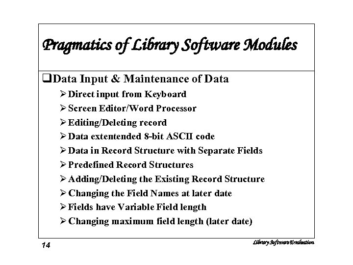 Pragmatics of Library Software Modules q. Data Input & Maintenance of Data Ø Direct