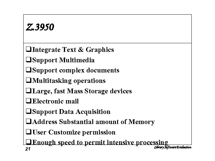 Z. 3950 q. Integrate Text & Graphics q. Support Multimedia q. Support complex documents