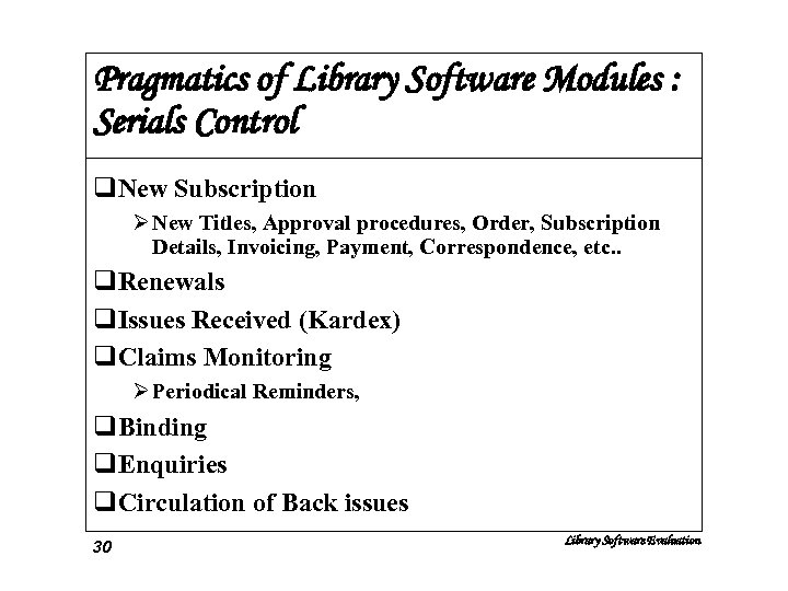 Pragmatics of Library Software Modules : Serials Control q. New Subscription Ø New Titles,