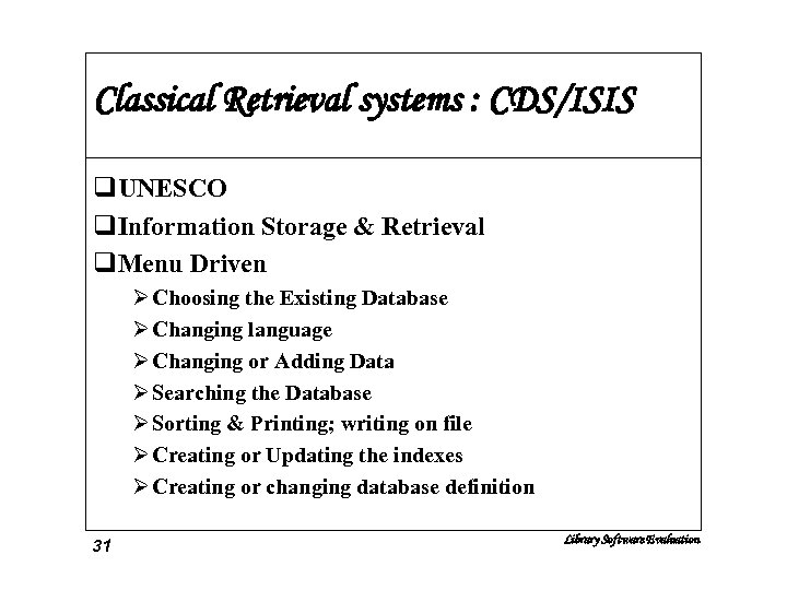 Classical Retrieval systems : CDS/ISIS q. UNESCO q. Information Storage & Retrieval q. Menu