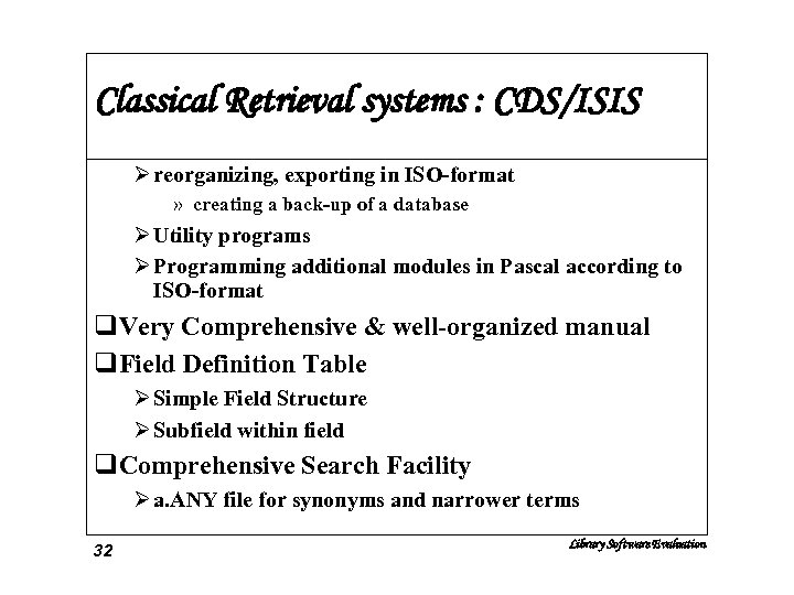 Classical Retrieval systems : CDS/ISIS Ø reorganizing, exporting in ISO-format » creating a back-up