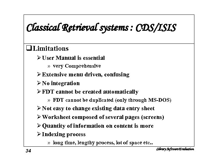 Classical Retrieval systems : CDS/ISIS q. Limitations Ø User Manual is essential » very