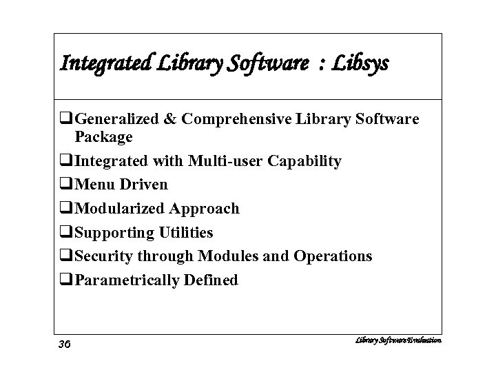 Integrated Library Software : Libsys q. Generalized & Comprehensive Library Software Package q. Integrated