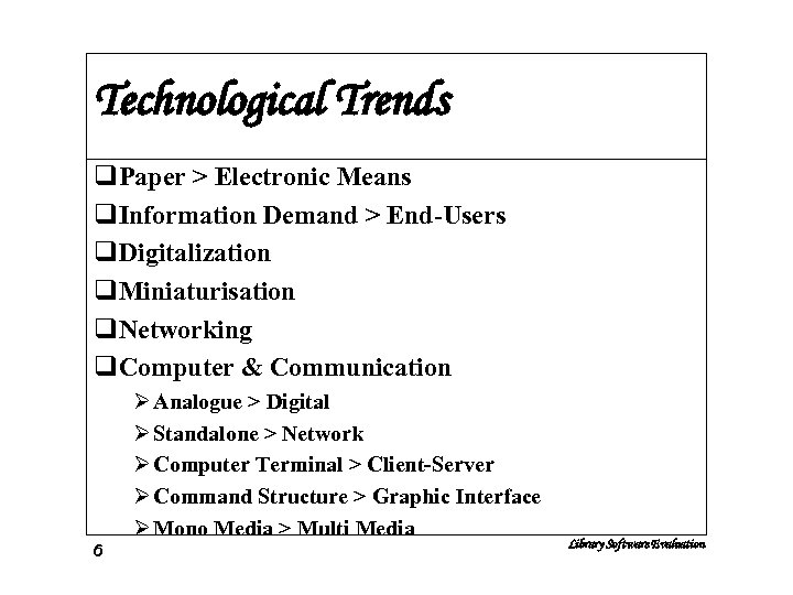 Technological Trends q. Paper > Electronic Means q. Information Demand > End-Users q. Digitalization