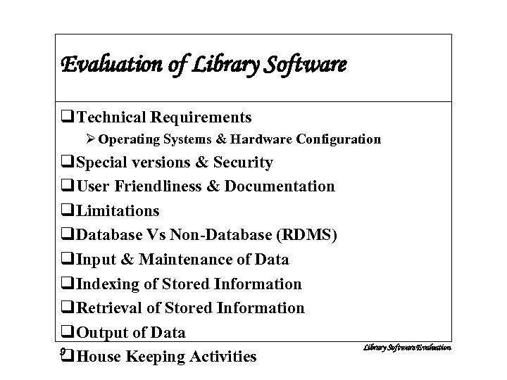 Evaluation of Library Software q. Technical Requirements Ø Operating Systems & Hardware Configuration q.