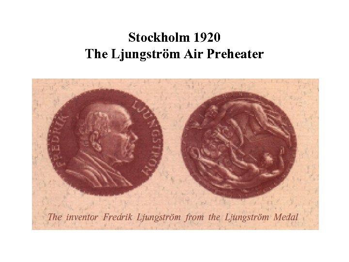 Stockholm 1920 The Ljungström Air Preheater
