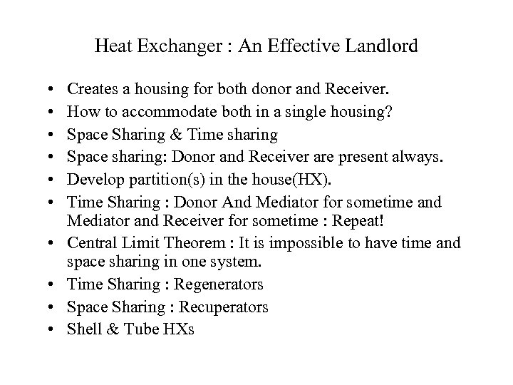 Heat Exchanger : An Effective Landlord • • • Creates a housing for both