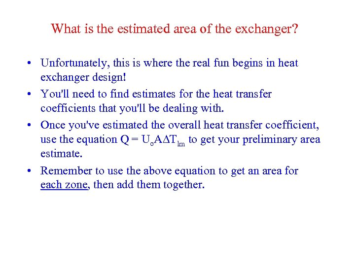 What is the estimated area of the exchanger? • Unfortunately, this is where the