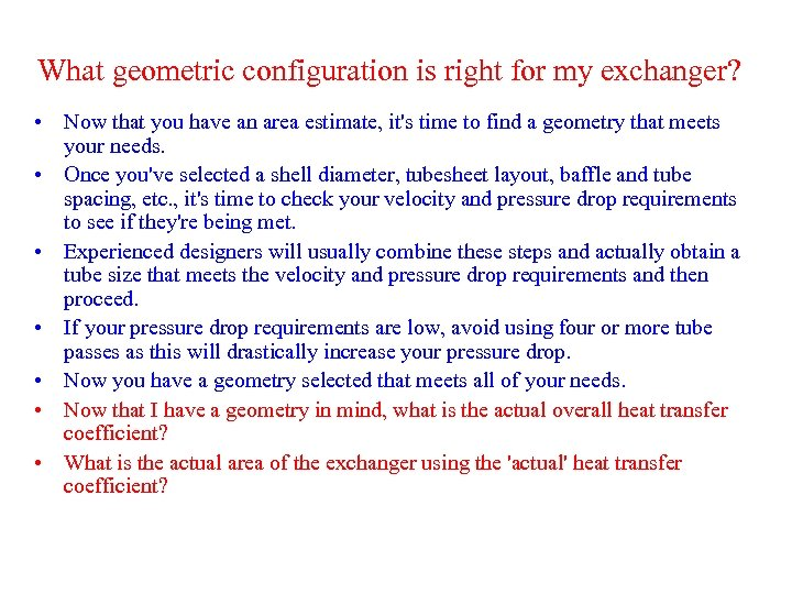 What geometric configuration is right for my exchanger? • Now that you have an