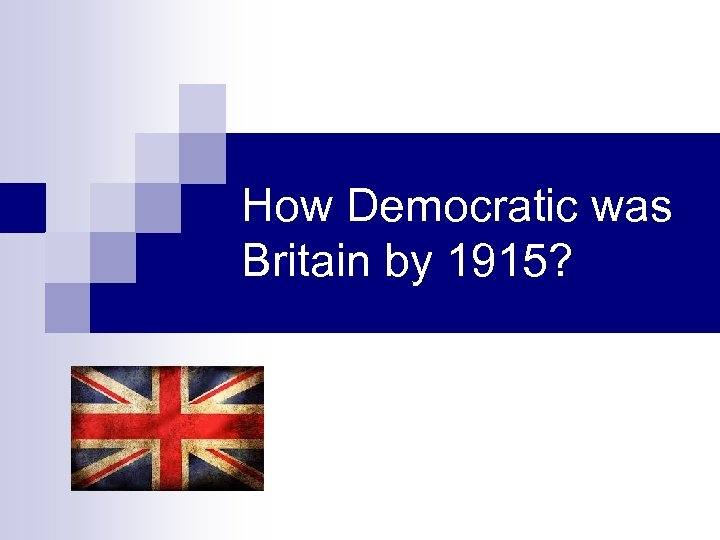 How Democratic was Britain by 1915?
