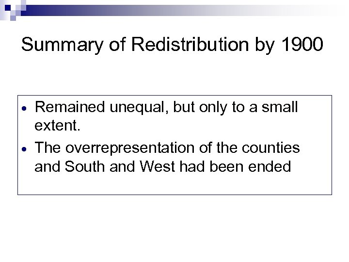 Summary of Redistribution by 1900 Remained unequal, but only to a small extent. The