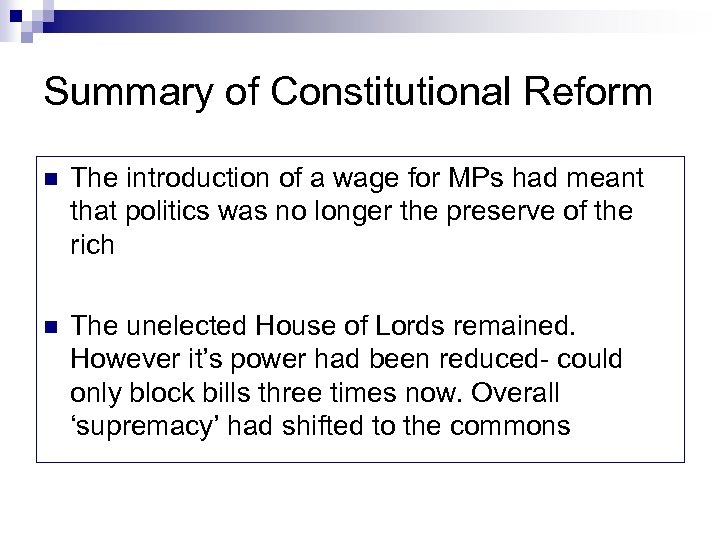Summary of Constitutional Reform n The introduction of a wage for MPs had meant
