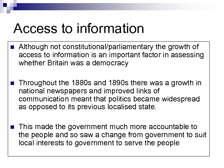 Access to information n Although not constitutional/parliamentary the growth of access to information is