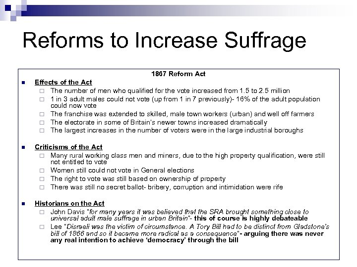 Reforms to Increase Suffrage 1867 Reform Act n Effects of the Act ¨ The