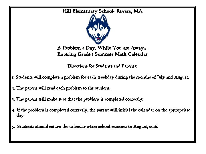 Hill Elementary School- Revere, MA A Problem a Day, While You are Away… Entering