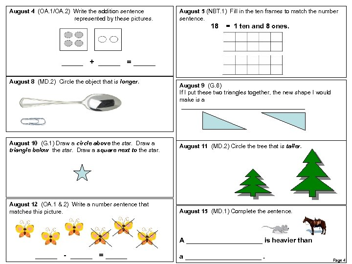 August 4 (OA. 1/OA. 2) Write the addition sentence represented by these pictures. August
