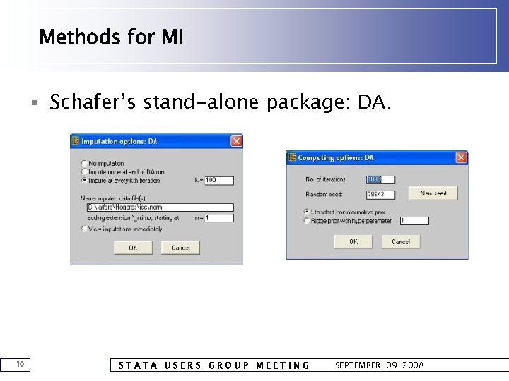 Methods for MI § Schafer's stand-alone package: DA. 10 STATA USERS GROUP MEETING SEPTEMBER
