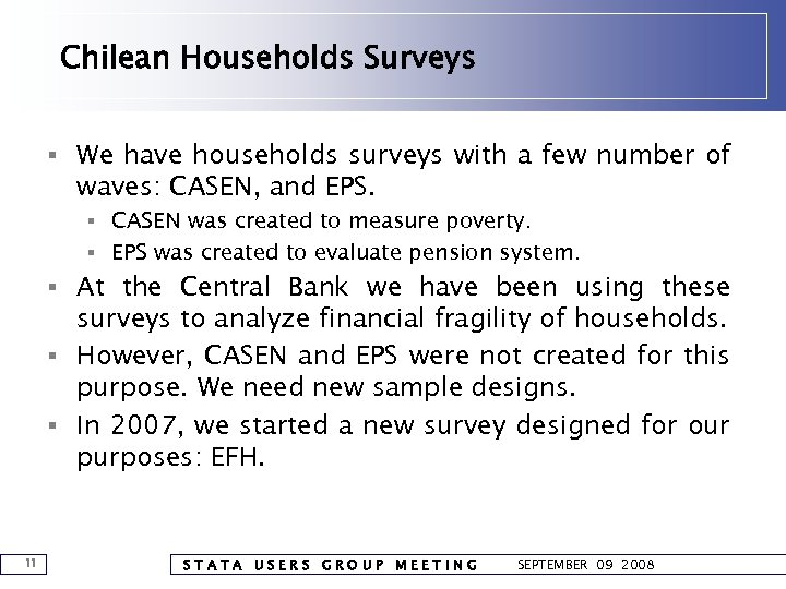Chilean Households Surveys § We have households surveys with a few number of waves: