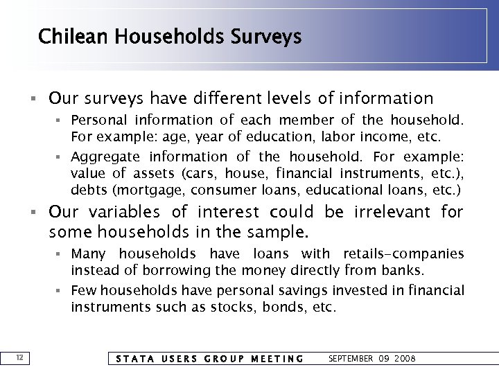 Chilean Households Surveys § Our surveys have different levels of information § Personal information