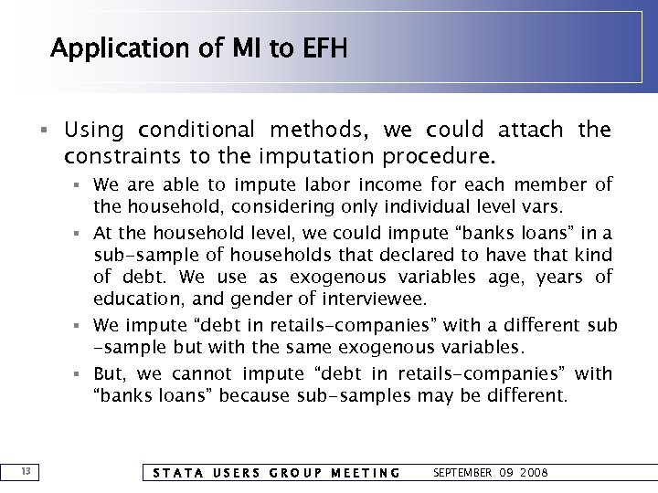 Application of MI to EFH § Using conditional methods, we could attach the constraints