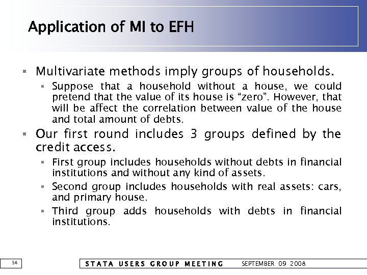 Application of MI to EFH § Multivariate methods imply groups of households. § Suppose