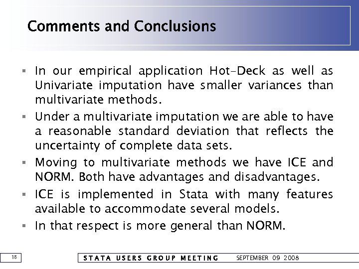 Comments and Conclusions § In our empirical application Hot-Deck as well as § §