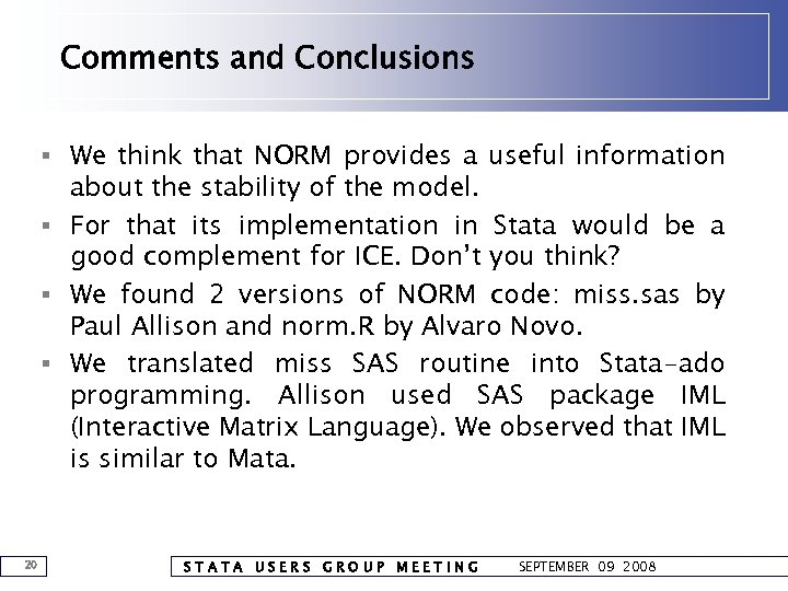 Comments and Conclusions § We think that NORM provides a useful information about the