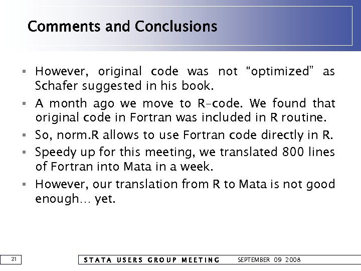 "Comments and Conclusions § However, original code was not ""optimized"" as § § 21"