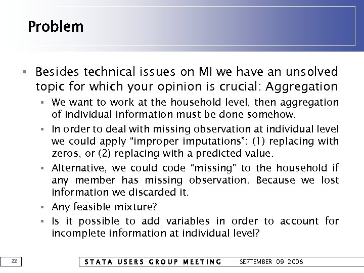 Problem § Besides technical issues on MI we have an unsolved topic for which