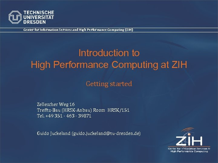 Center for Information Services and High Performance Computing (ZIH) Introduction to High Performance Computing