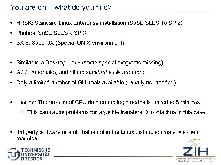 You are on – what do you find? • HRSK: Standard Linux Enterprise installation