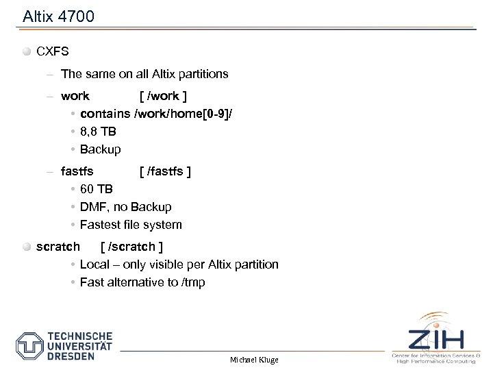 Altix 4700 CXFS – The same on all Altix partitions – work [ /work