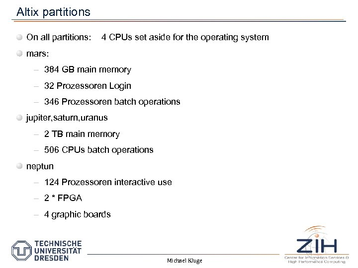 Altix partitions On all partitions: 4 CPUs set aside for the operating system mars: