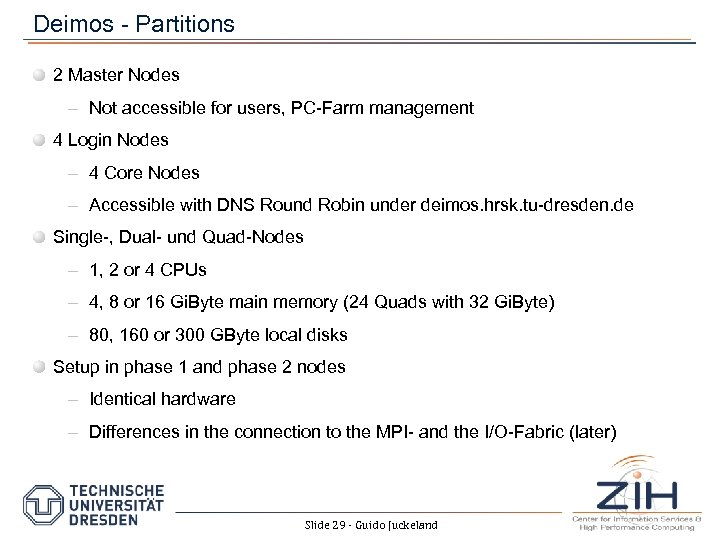 Deimos - Partitions 2 Master Nodes – Not accessible for users, PC-Farm management 4