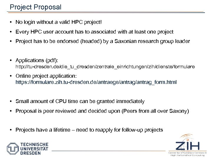 Project Proposal • No login without a valid HPC project! • Every HPC user