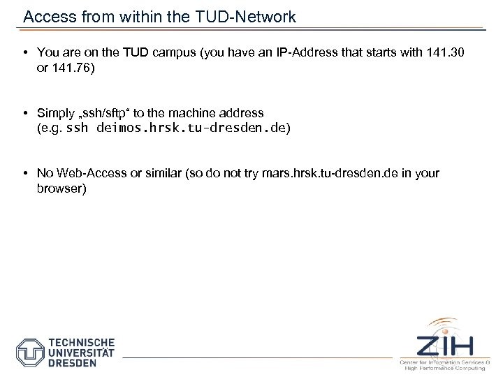 Access from within the TUD-Network • You are on the TUD campus (you have
