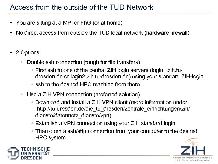 Access from the outside of the TUD Network • You are sitting at a