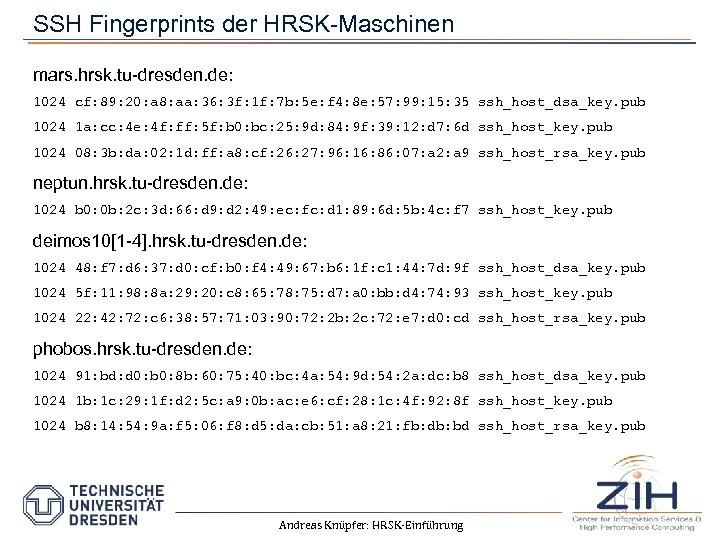 SSH Fingerprints der HRSK-Maschinen mars. hrsk. tu-dresden. de: 1024 cf: 89: 20: a 8: