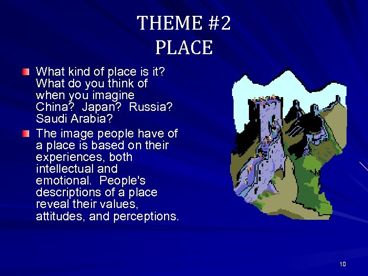 THEME #2 PLACE What kind of place is it? What do you think of