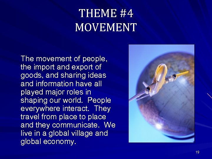 THEME #4 MOVEMENT The movement of people, the import and export of goods, and