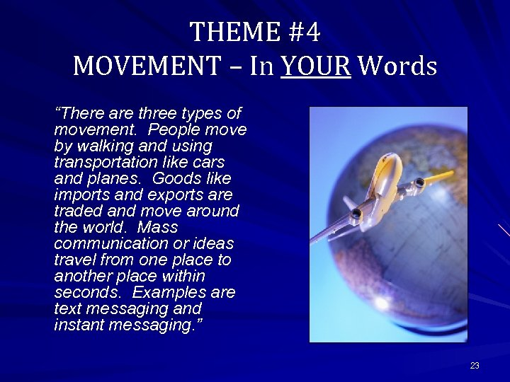 "THEME #4 MOVEMENT – In YOUR Words ""There are three types of movement. People"