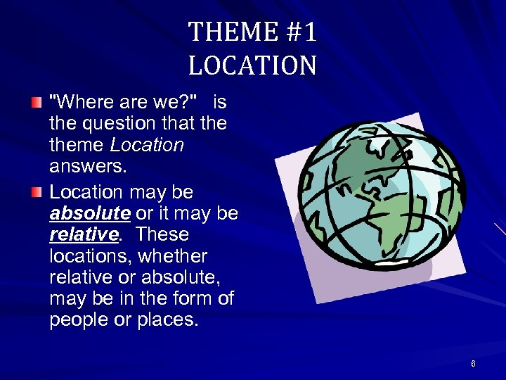 THEME #1 LOCATION