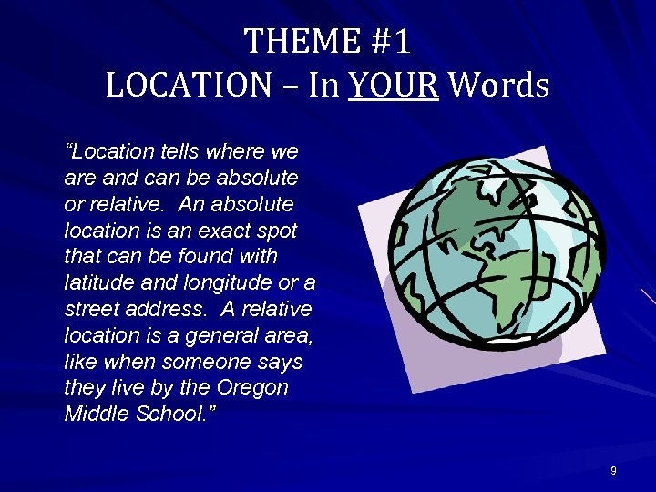 "THEME #1 LOCATION – In YOUR Words ""Location tells where we are and can"